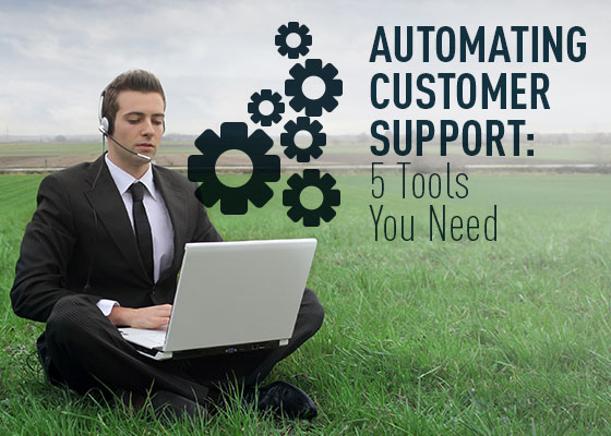 <Automating Customer Support – 5 Tools You Need