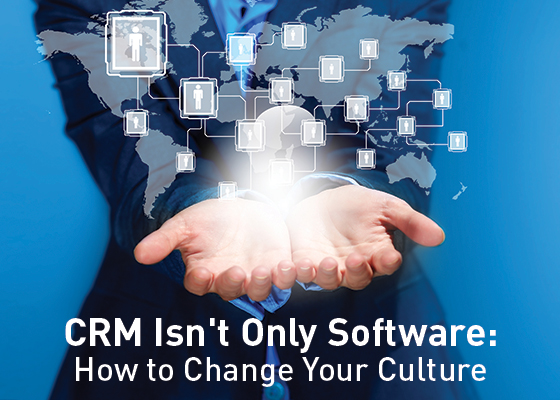 <CRM Isn't Only Software – How to Change Your Culture