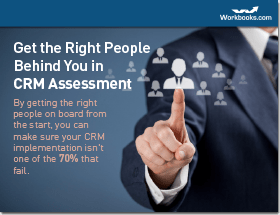 <Get the Right People Behind You in Your CRM Assessment