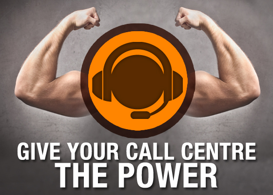 <Give Your Call Centre the Power
