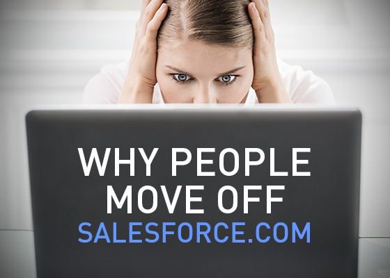 <Why People Move Away from Salesforce.com and onto a New CRM System