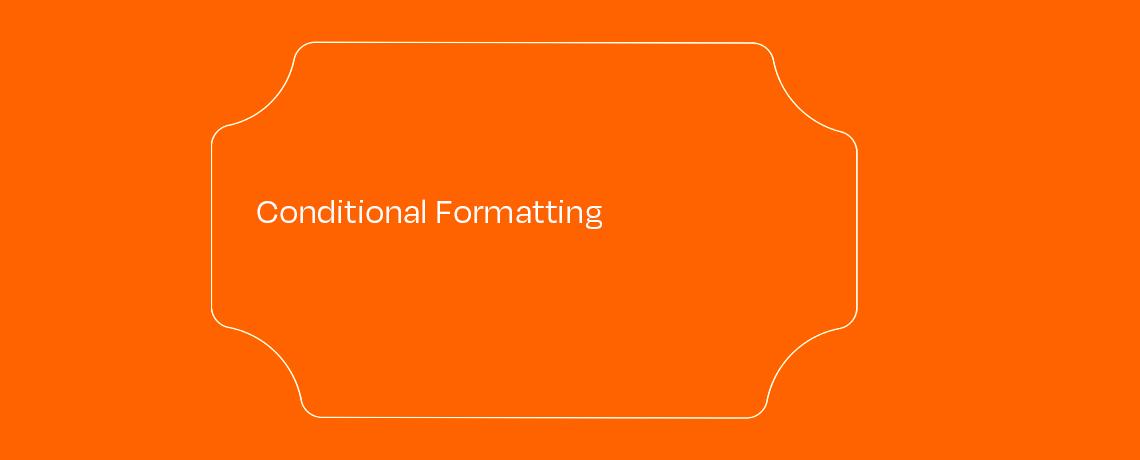 <Conditional Formatting