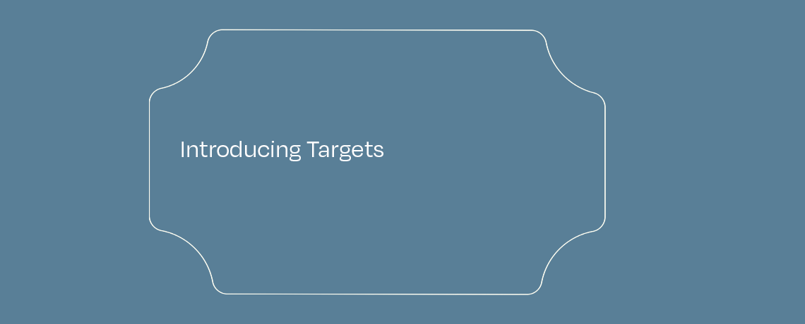 <Introducing Targets