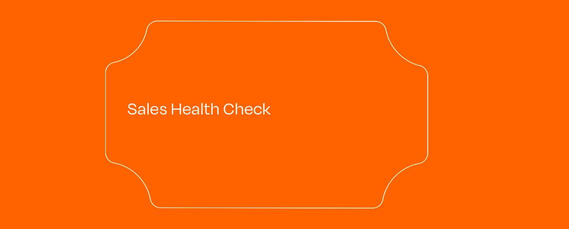 <Sales Health Check