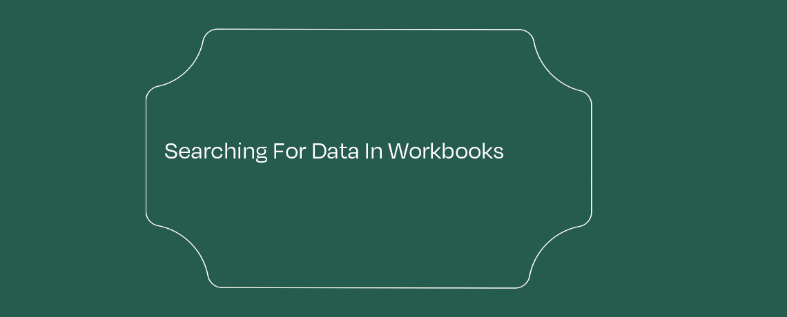 <Searching For Data In Workbooks