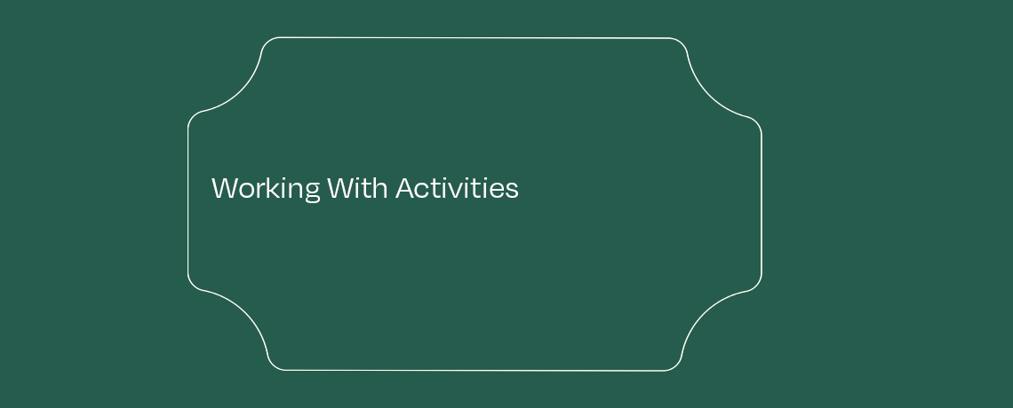 <Working With Activities