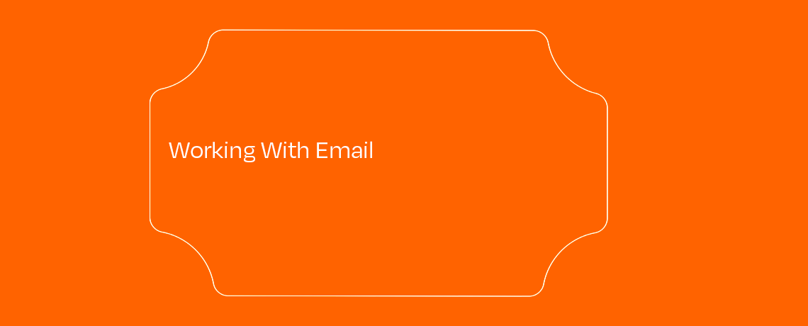 <Working With Email
